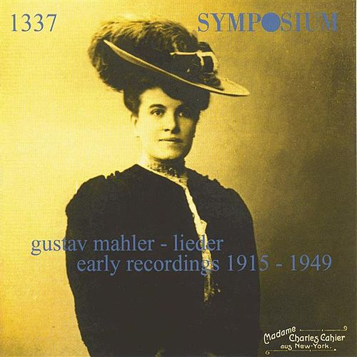 Play & Download Mahler: Lieder, Early Recordings (1915-1949) by Various Artists | Napster
