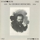 Play & Download Sir George Henschel by Various Artists   Napster