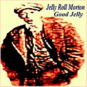 Play & Download Good Jelly by Jelly Roll Morton | Napster