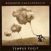 Play & Download Tempus Fugit by Roberto Cacciapaglia | Napster