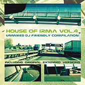 House of Irma Vol. 4 (Unmixed DJ Friendly Compilation) by Various Artists