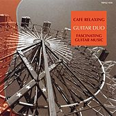 Play & Download Cafe Relaxing : Fascinating Guitar Music by Various Artists | Napster