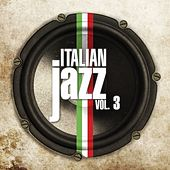 Play & Download Italian Jazz, Vol. 3 by Various Artists | Napster