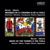 Russie sibérie. musique de la toundra et de la taiga.   russia sibéria.  music of the tundra & the taiga. by Various Artists