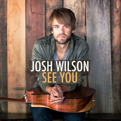 Play & Download See You by Josh Wilson | Napster