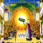 Dance Children Dance by Leon Patillo
