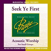 Play & Download Acoustic Worship: Seek Ye First by Maranatha! Acoustic | Napster