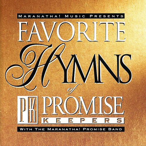 Play & Download Favorite Hymns Of Promise Keepers by Maranatha! Promise Band | Napster