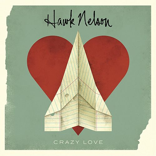 Play & Download Crazy Love by Hawk Nelson | Napster