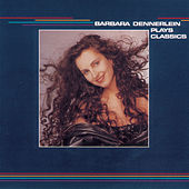 Play & Download Barbara Dennerlein Plays Classics by Barbara Dennerlein | Napster