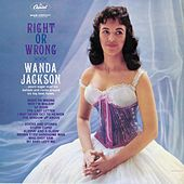 Play & Download Right Or Wrong by Wanda Jackson | Napster