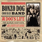Play & Download A Dog's Life (The Albums 1967 - 1972) by Bonzo Dog Band | Napster