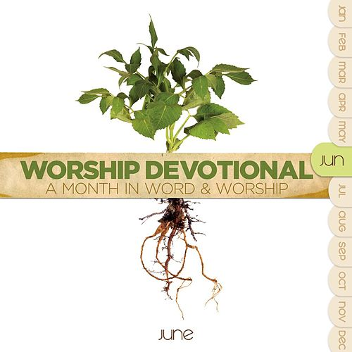 Worship Devotional - June by Various Artists