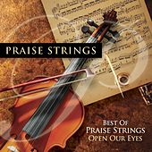 Best Of Praise Strings: Open Our Eyes by Maranatha! Instrumental