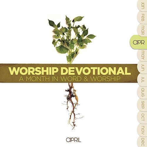 Play & Download Worship Devotional - April by Various Artists | Napster