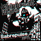 Play & Download Chipbreak Wars by Sabrepulse | Napster