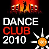 Dance Club 2010, Vol. 1 by Various Artists