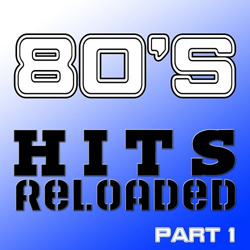 80's Hits Reloaded, Part 1 by Various Artists