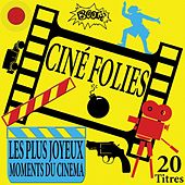Play & Download Ciné folies (20 titres des plus joyeux moments du cinéma) by Various Artists | Napster