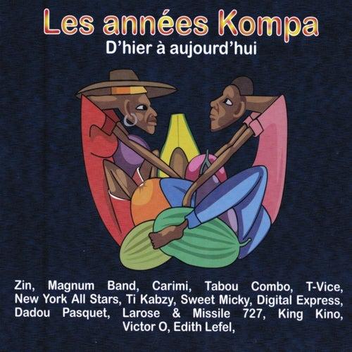 Play & Download Les années kompa, d'hier à aujourd'hui by Various Artists | Napster