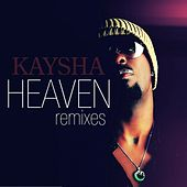 Play & Download Heaven (Remixes) by Kaysha | Napster
