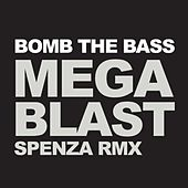 Megablast (Spenza Remix) by Bomb the Bass
