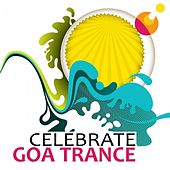 Celebrate Goa Trance, Vol. 1 (A Psychedelic Full Moon Goa Trip) by Various Artists