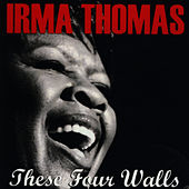 These Four Walls von Irma Thomas