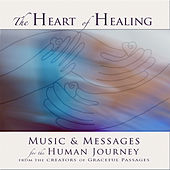 Play & Download The Heart of Healing by Various Artists | Napster
