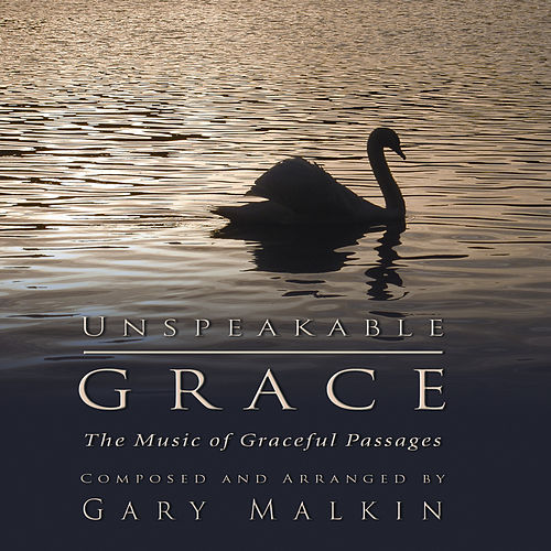 Play & Download Unspeakable Grace by Gary Malkin | Napster