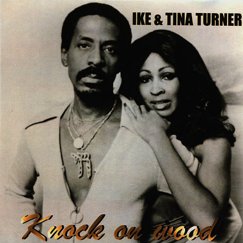 Knock On Wood by Ike and Tina Turner