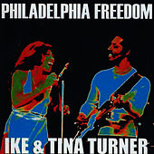 Play & Download Philadelphia Freedom by Ike and Tina Turner | Napster