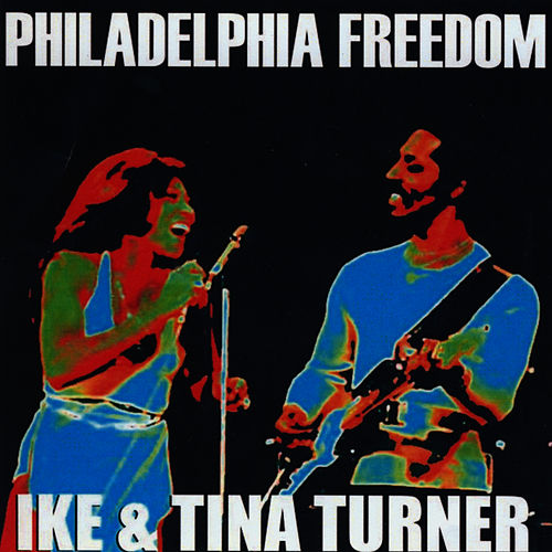 Philadelphia Freedom by Ike and Tina Turner