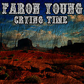 Play & Download Crying Time by Faron Young | Napster