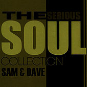 The Serious Soul Collection by Sam and Dave