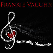 Play & Download Incurably Romantic by Frankie Vaughan | Napster