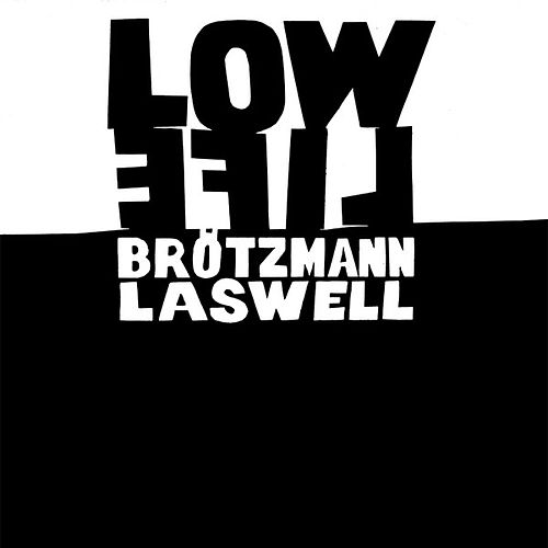 Low Life by Peter Brotzmann