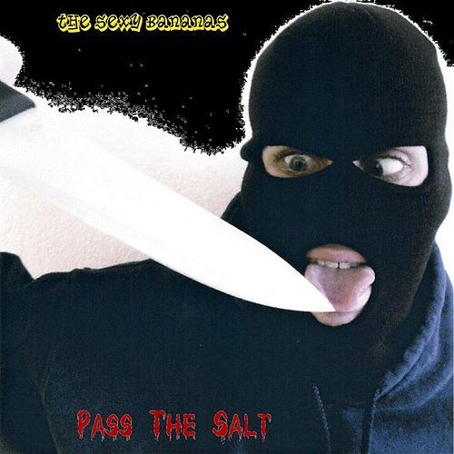 Pass The Salt by The Sexy Bananas