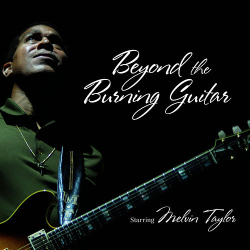 Play & Download Beyond The Burning Guitar by Melvin Taylor | Napster