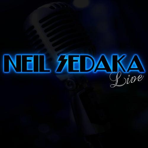 Neil Sedaka Live by Neil Sedaka