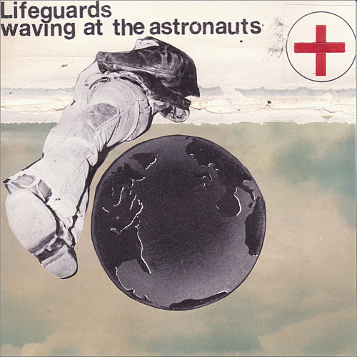 Play & Download Waving At The Astronauts by The Lifeguards | Napster