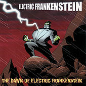 The Dawn of Electric Frankenstein by Various Artists