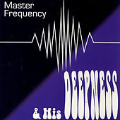 Master Frequency And His Deepness by Tim Harrington
