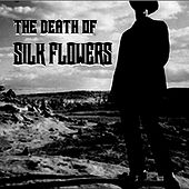 the Death of Silk Flowers by Silk Flowers