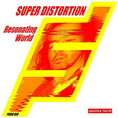Play & Download Resonating World by Super Distortion | Napster