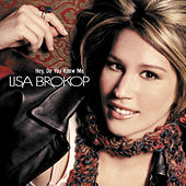 Play & Download Hey Do You Know Me by Lisa Brokop | Napster