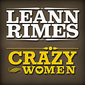 Crazy Women (Single) by LeAnn Rimes