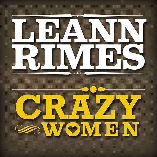 Play & Download Crazy Women (Single) by LeAnn Rimes | Napster