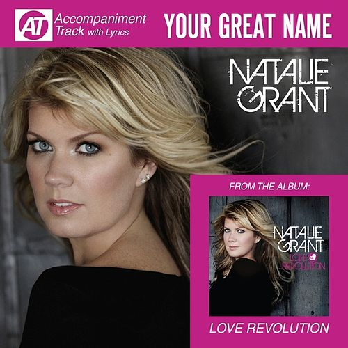 Play & Download Your Great Name (Accompaniment Track) by Natalie Grant | Napster