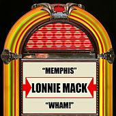 Memphis / Wham! by Lonnie Mack
